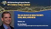 The Geo-Politics of Energy Security: China, India, & Indonesia