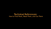 Technical References: How to Find Them, Read Them, and Use Them