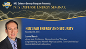 Nuclear Energy and Security