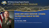 Marine Corps Energy Innovation: Extending the Operational Reach of the Force