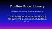 An Introduction to the Library for Systems Engineering DL Students, Pt.2-2