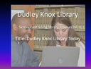 Services and Collections at the Dudley Knox Library, 2009
