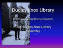 Dudley Knox Library Yesterday