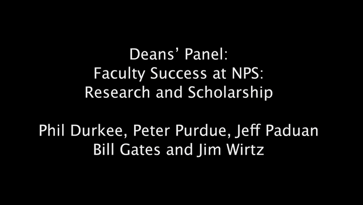 Deans' Panel: Faculty Success at NPS: Research and Scholarship